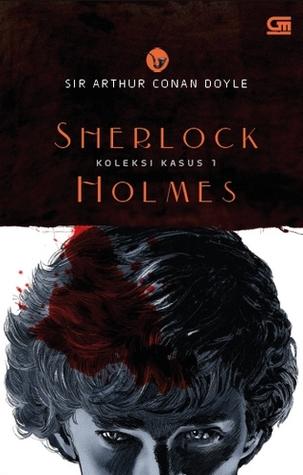 Sherlock Holmes: Koleksi Kasus 1