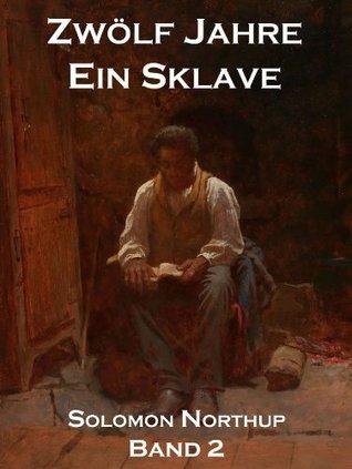 Zwölf Jahre Ein Sklave, Band 2: 12 Years A Slave