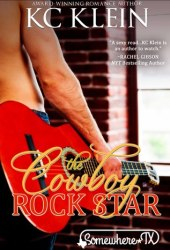 The Cowboy Rock Star (Texas Fever, #3)