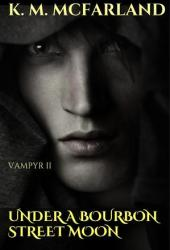 Under a Bourbon Street Moon (Vampyr #2)