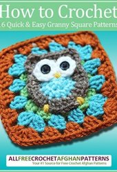 How to Crochet: 16 Quick and Easy Granny Square Patterns Book Pdf