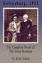Gettysburg, 1913: The Complete Novel of the Great Reunion