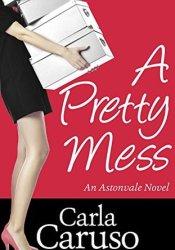 A Pretty Mess (Astonvale, #1) Pdf Book