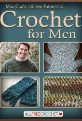 Man Crafts: 10 Free Patterns to Crochet for Men Book Pdf