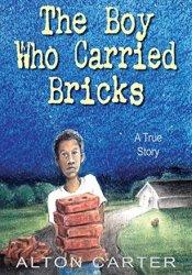The Boy Who Carried Bricks: A True Story Pdf Book