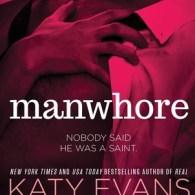 Favorite Series – Manwhore Series by Katy Evans
