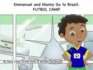 Emmanuel and Manny Go to Brazil: Futbol Camp