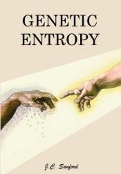 Genetic Entropy & the Mystery of the Genome Pdf Book