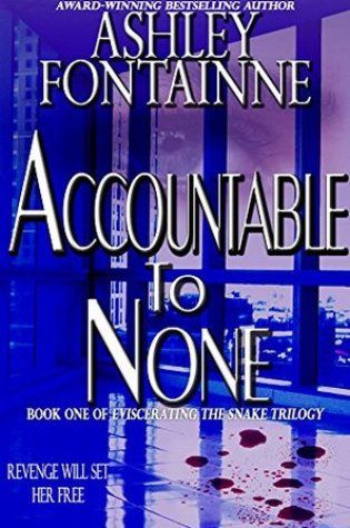 Accountable to None (Eviscerating the Snake, #1) Book Pdf ePub