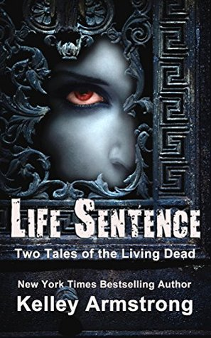 Life Sentence: Two Tales of the Living Dead