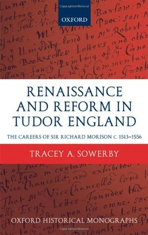 Renaissance and Reform in Tudor England: The Careers of Sir Richard Morison