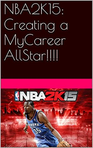 NBA2K15: Creating a MyCareer AllStar!!!!