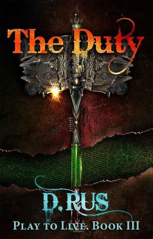 The Duty: Play to Live. A LitRPG Series (Book 3)