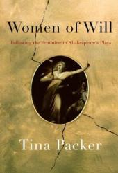Women of Will: Following the Feminine in Shakespeare's Plays Book Pdf