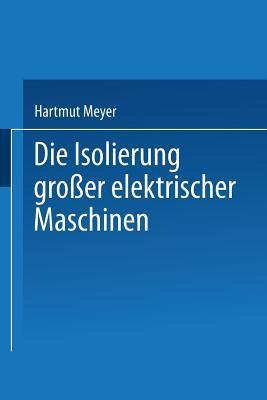 Die Isolierung Grosser Elektrischer Maschinen