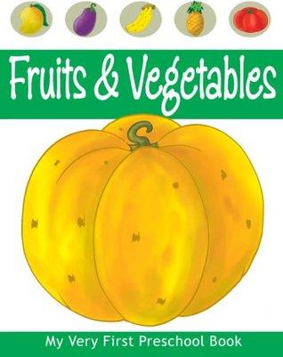 Fruits & Vegetable (My Very First Preschool Book)