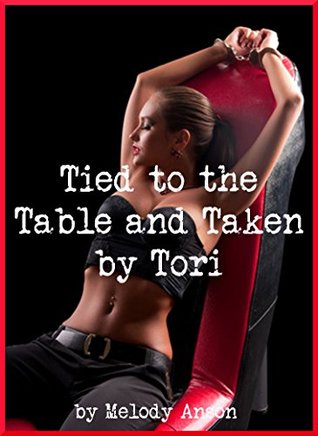 Tied to the Table and Taken by Tori (Bondage and Lesbian Sex Makes for a Hardcore Workout): A Tale of Lesbian Seduction (Obsessed with Tori Book 2)