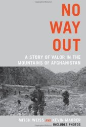 No Way Out: A Story of Valor in the Mountains of Afghanistan Pdf Book