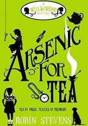 Arsenic for Tea (Murder Most Unladylike Mysteries, #2) Pdf Book