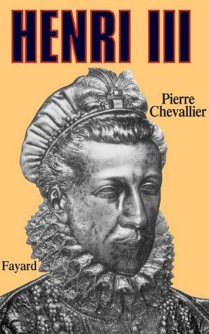 Henri III : Roi shakespearien