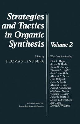 Strategies and Tactics in Organic Synthesis: Volume 2