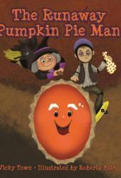 The Runaway Pumpkin Pie Man