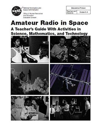 Amateur Radio in Space: A Teacher's Guide With Activities in Science, Mathematics, and Technology