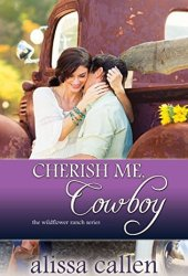 Cherish Me, Cowboy (The Wildflower Ranch #1; 76th Copper Mountain Rodeo #2) Book Pdf