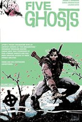 Five Ghosts, Volume Three: Monsters and Men (Five Ghosts, #3) Book Pdf