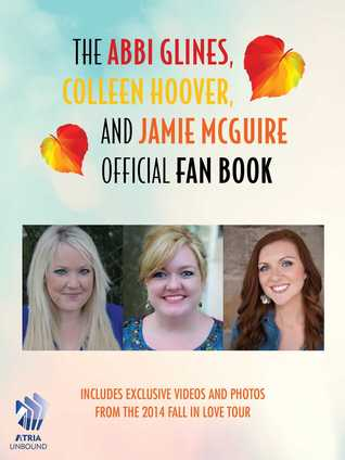 The Abbi Glines, Colleen Hoover, and Jamie McGuire Official Fan Book