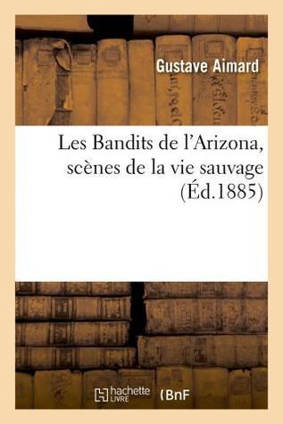 Les Bandits de L'Arizona, Scenes de La Vie Sauvage,