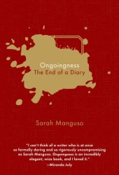 Ongoingness: The End of a Diary Book Pdf