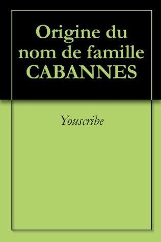 Origine du nom de famille CABANNES