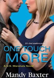 One Touch More (U.S. Marshals, #3) Pdf Book