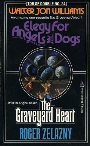 Elegy for Angels and Dogs/the Graveyard Heart