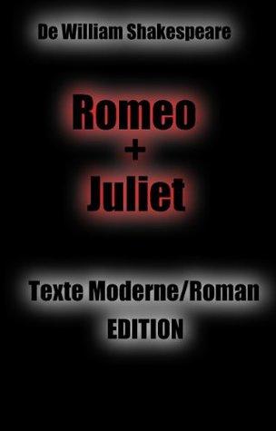 Roméo et Juliet: Texte moderne / Roman édition