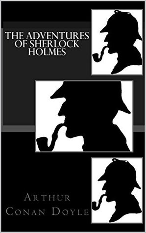 The Adventures of Sherlock Holmes (The Sherlock Holmes Collection Book 1)