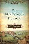 The Midwife's Revolt by Jodi Daynard