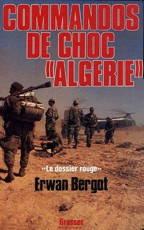 Commando de choc en Algérie : Le dossier rouge