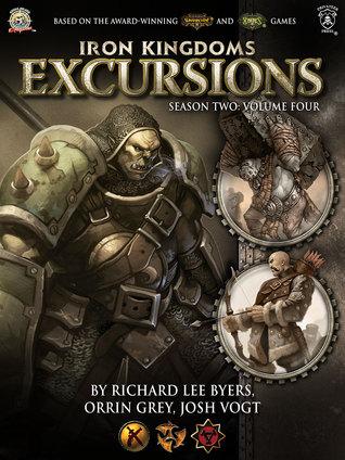 Iron Kingdoms Excursions Season Two Volume Four