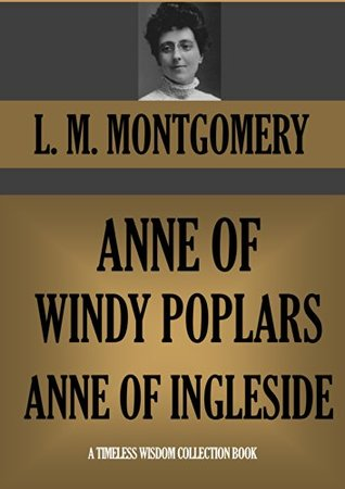 Anne of Windy Poplars & Anne of Ingleside (Timeless Wisdom Collection Book 2102)