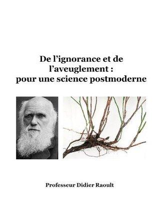 De l'ignorance et de l'aveuglement : pour une science postmoderne