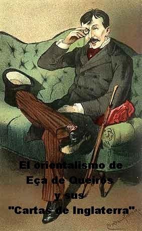"""El orientalismo de Eça de Queirós y sus """"Cartas de Inglaterra"""""""