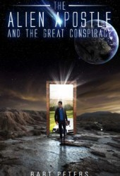 The Alien Apostle and the Great Conspiracy