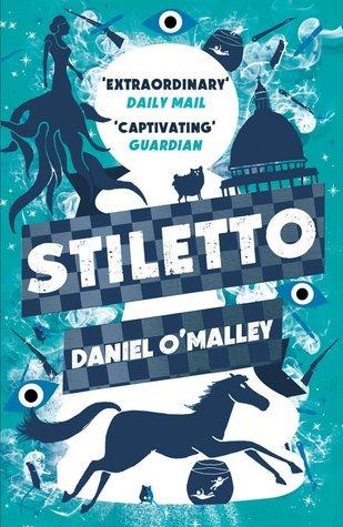 Stiletto The Checquy Files #2 By Daniel O'Malley