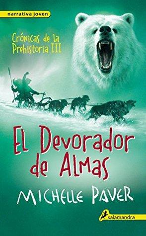 El devorador de almas (Crónicas de la prehistoria #3)