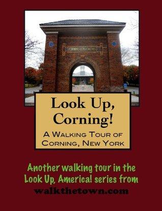 A Walking Tour of Corning, New York