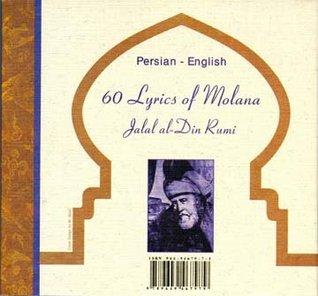 60 Lyrics of Molana Jalal Al-din Rumi