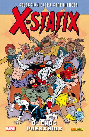 X-Statix: Buenos presagios (Colección Extra Superhéroes, #47; X-Statix, #2)