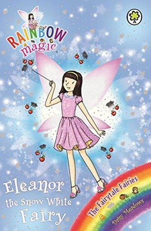 Eleanor the Snow White Fairy (Rainbow Magic: The Fairytale Fairies, #2)
